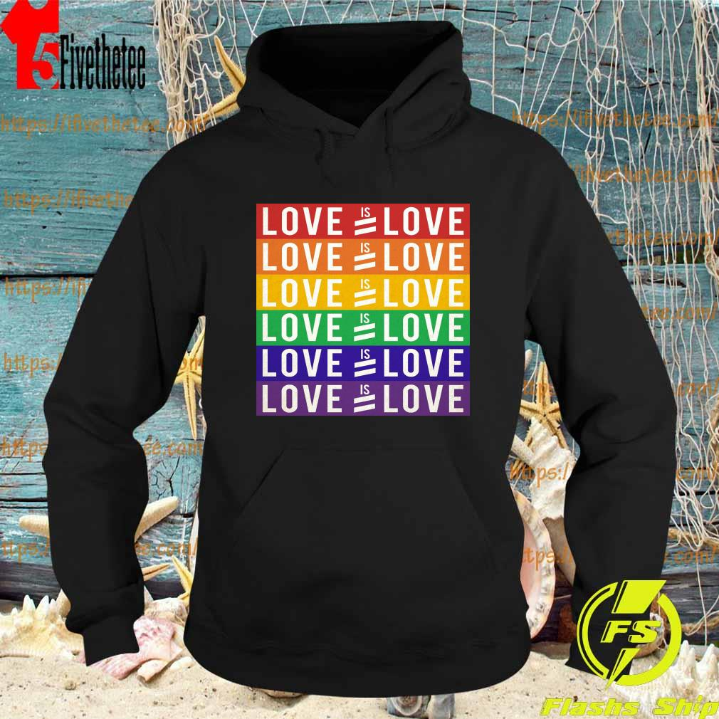 Love Is Love LGBT Human rights are for everyone no matter s Hoodie