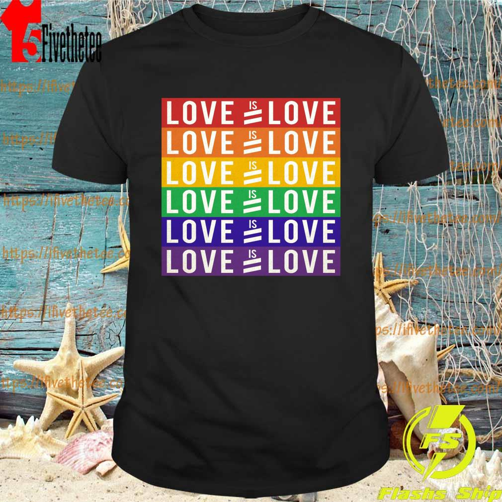 Love Is Love LGBT Human rights are for everyone no matter shirt