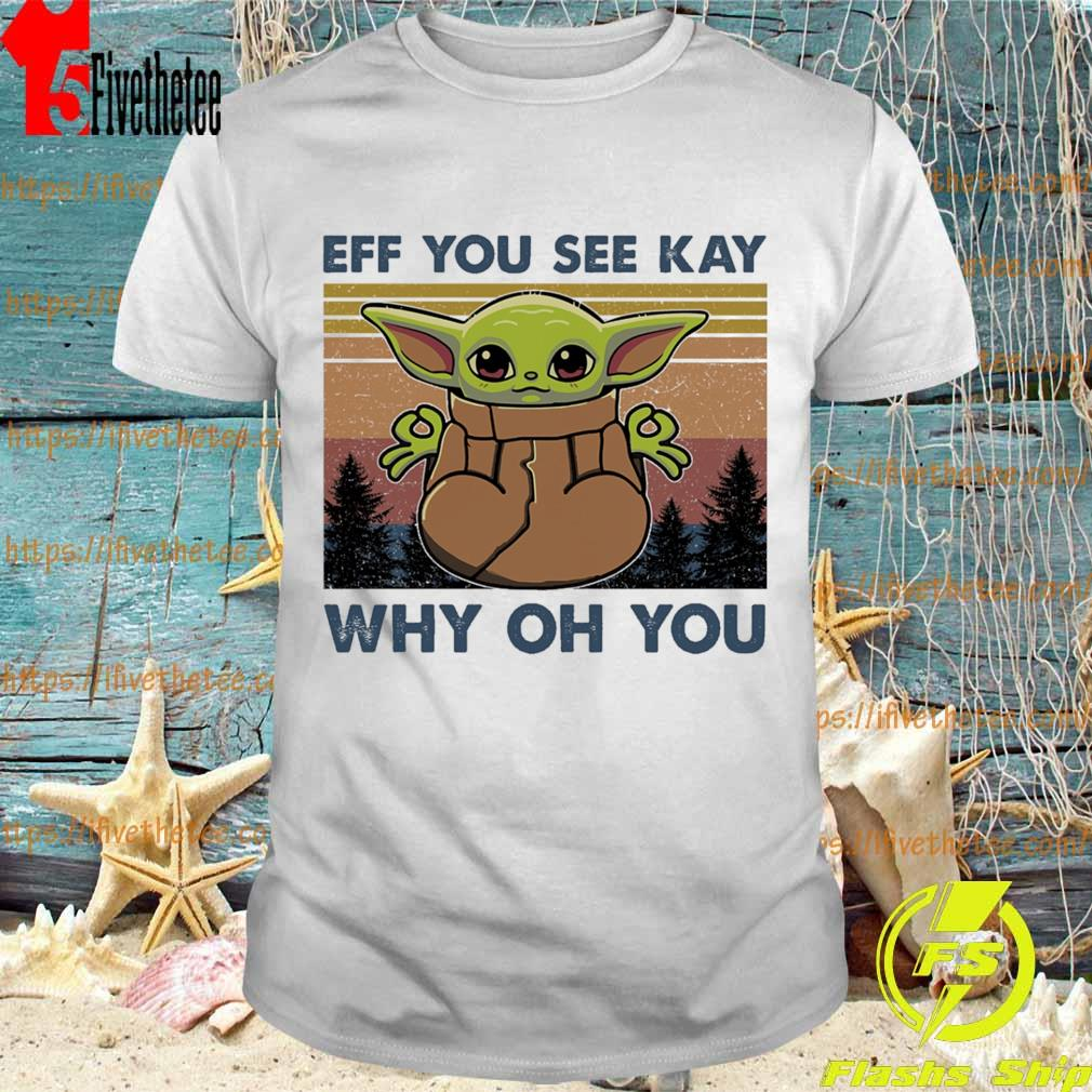 Baby Yoda yoga eff you see kay why oh you vintage shirt