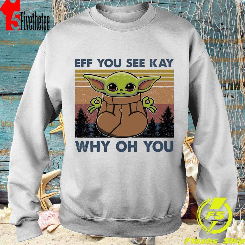 Baby Yoda yoga eff you see kay why oh you vintage s Sweatshirt