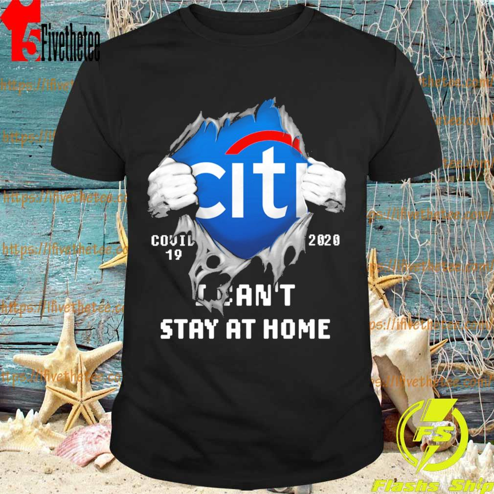 Blood inside me Citibank covid-19 2020 I can't stay at home shirt
