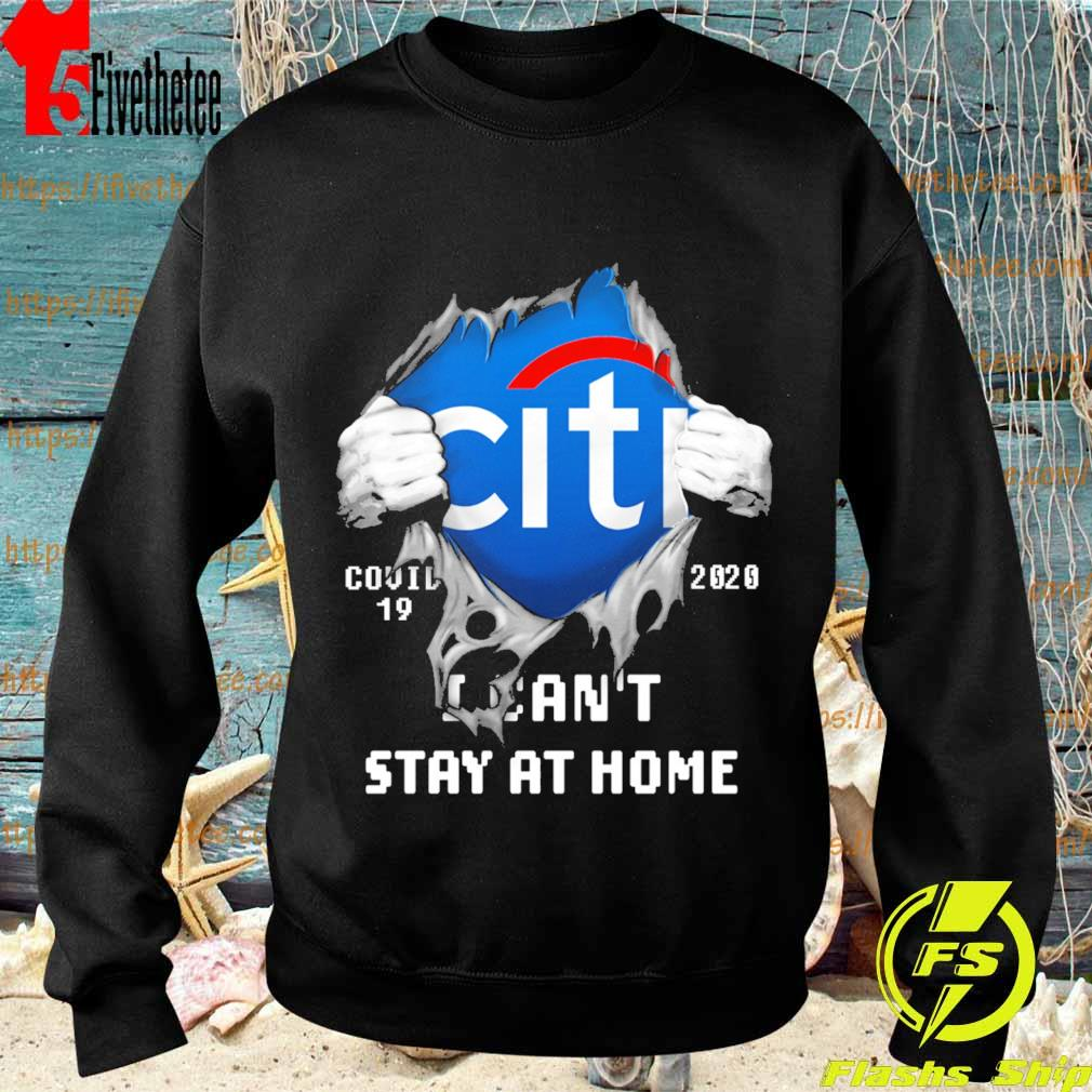 Blood inside me Citibank covid-19 2020 I can't stay at home s Sweatshirt