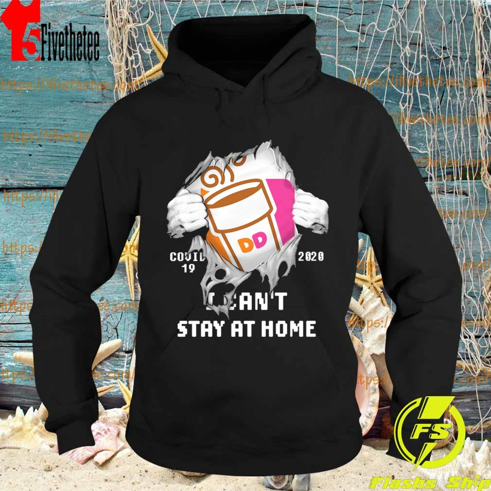 Blood inside me Dunkin' Donuts covid-19 2020 I can't stay at home s Hoodie