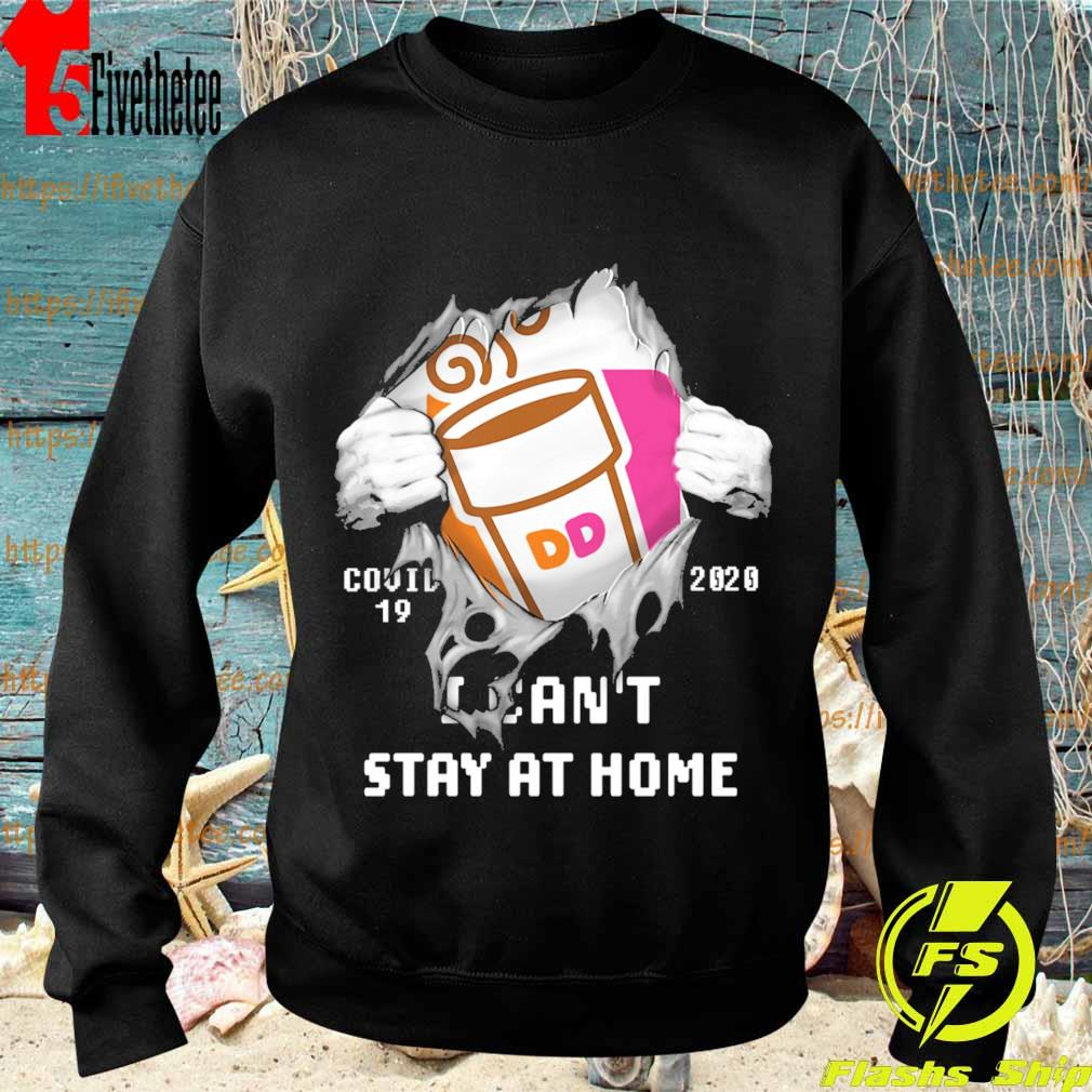 Blood inside me Dunkin' Donuts covid-19 2020 I can't stay at home s Sweatshirt