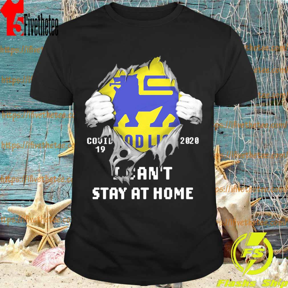 Blood inside me Food Lion covid-19 2020 I can't stay at home shirt