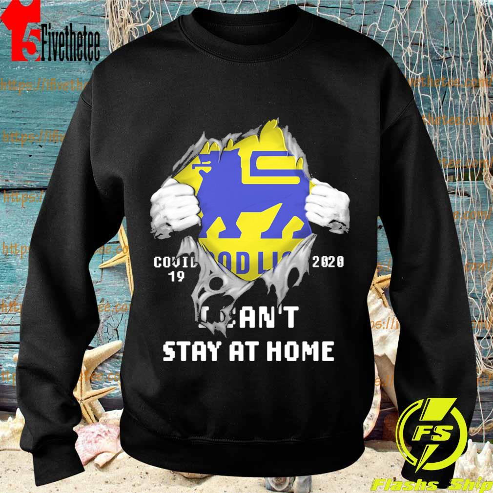 Blood inside me Food Lion covid-19 2020 I can't stay at home s Sweatshirt
