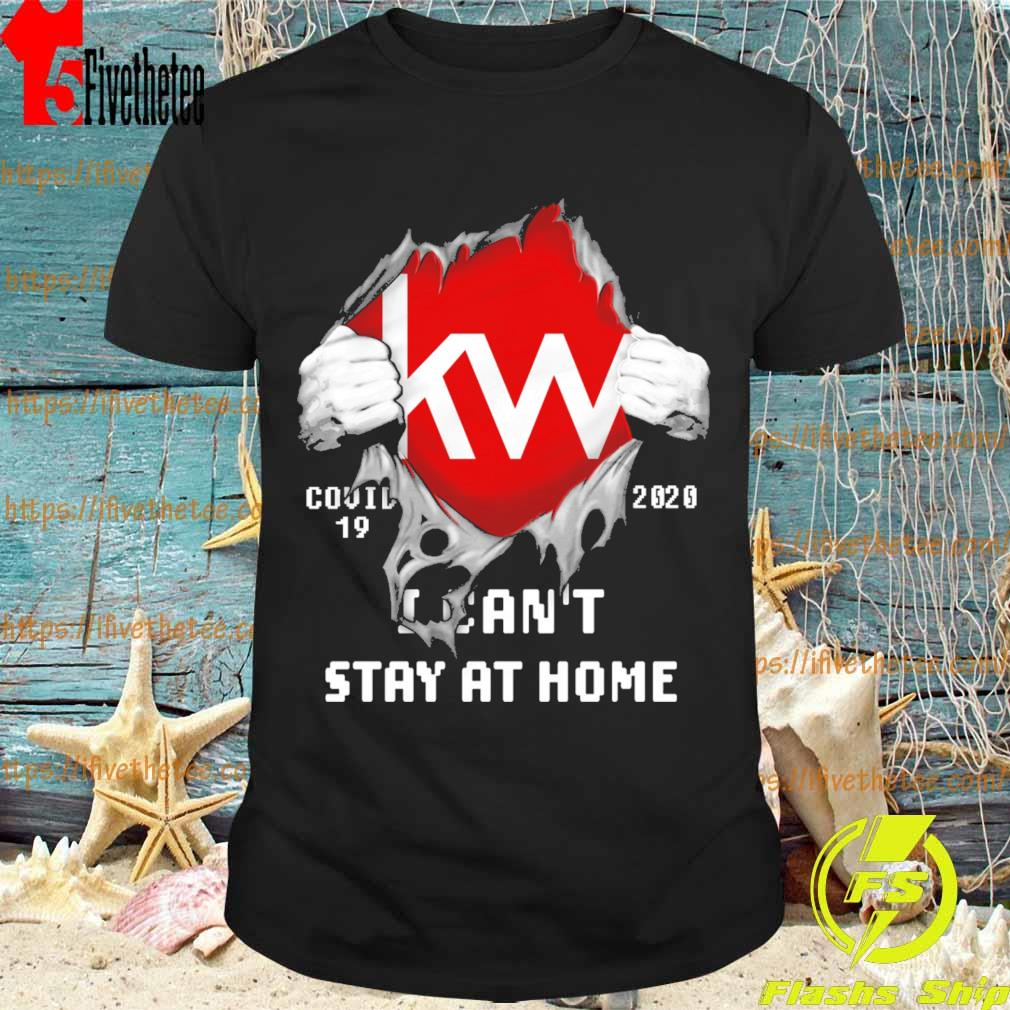 Blood inside me Kw covid-19 2020 I can't stay at home shirt