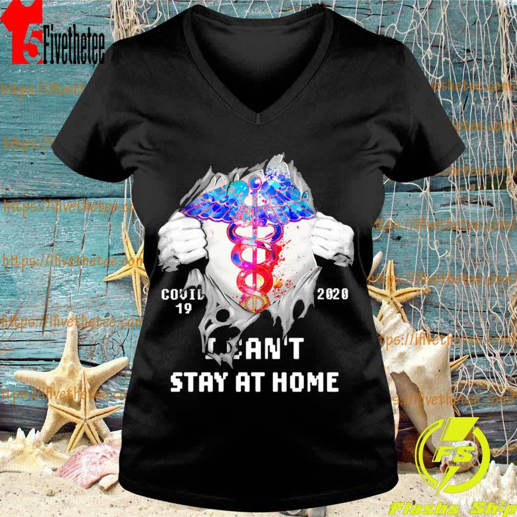 Blood inside me Nurse covid-19 2020 I can't stay at home s V-neck