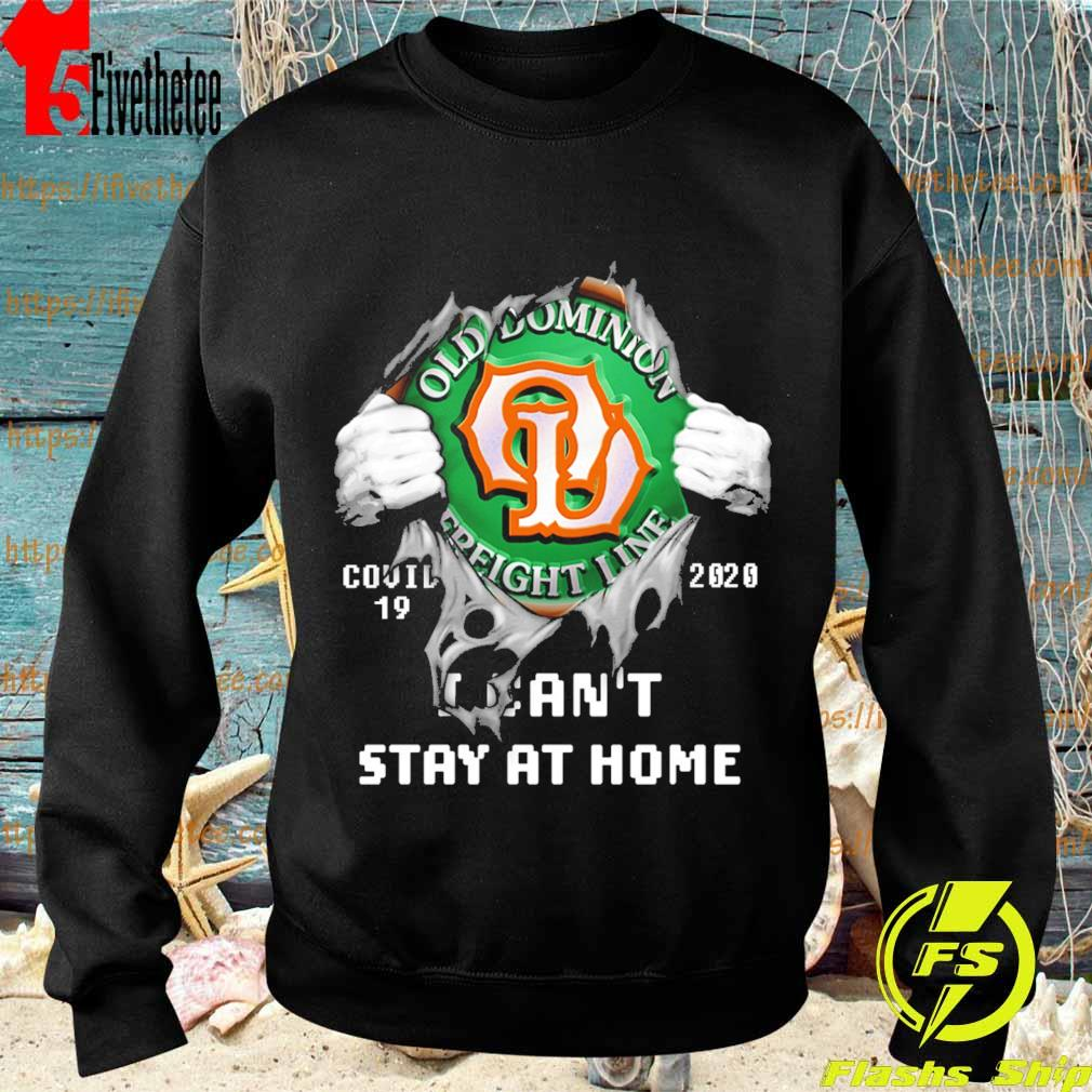 Blood inside me Old Dominion Freight Line covid-19 2020 I can't stay at home s Sweatshirt