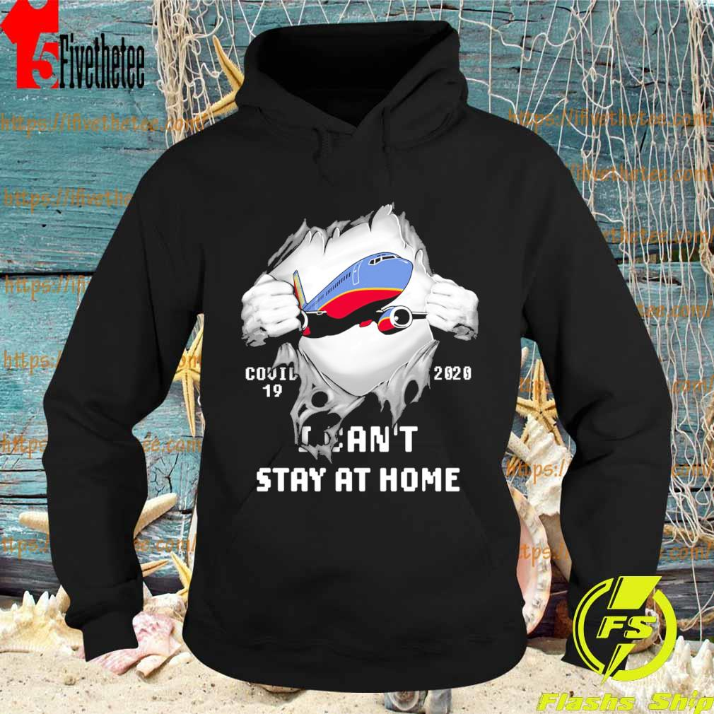 Blood inside me Southwest Airlines covid-19 2020 I can't stay at home s Hoodie