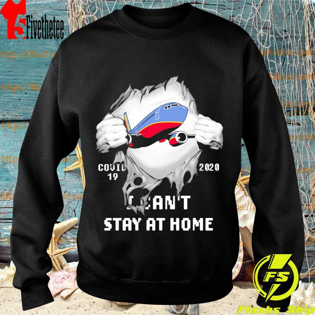 Blood inside me Southwest Airlines covid-19 2020 I can't stay at home s Sweatshirt
