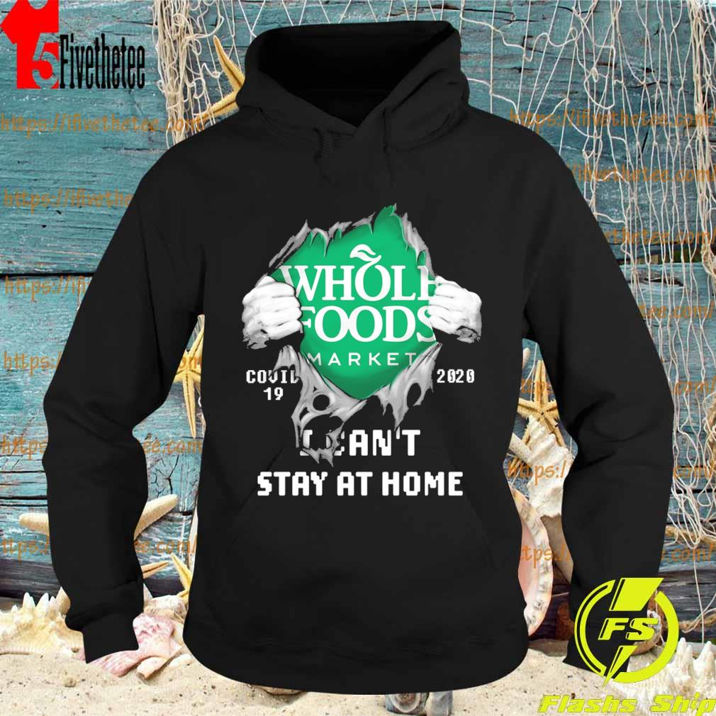 Blood inside me Whole Foods Market covid-19 2020 I can't stay at home s Hoodie