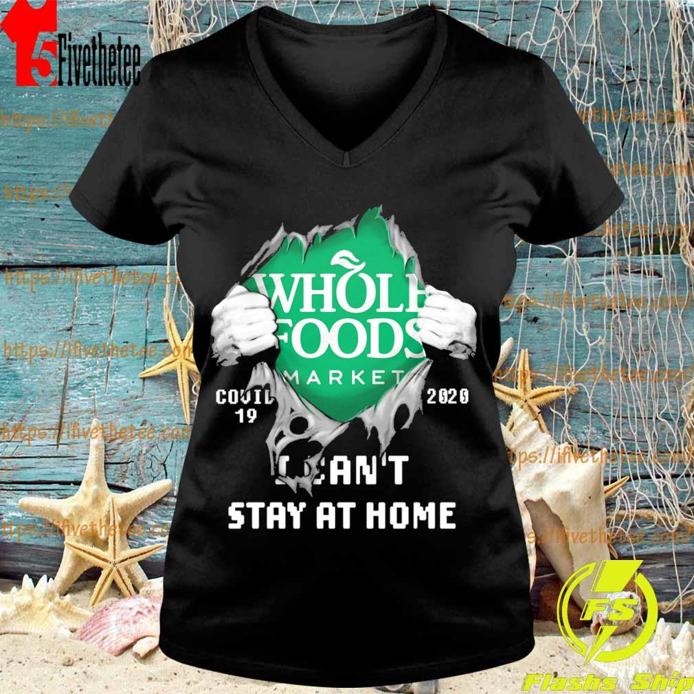 Blood inside me Whole Foods Market covid-19 2020 I can't stay at home s V-neck