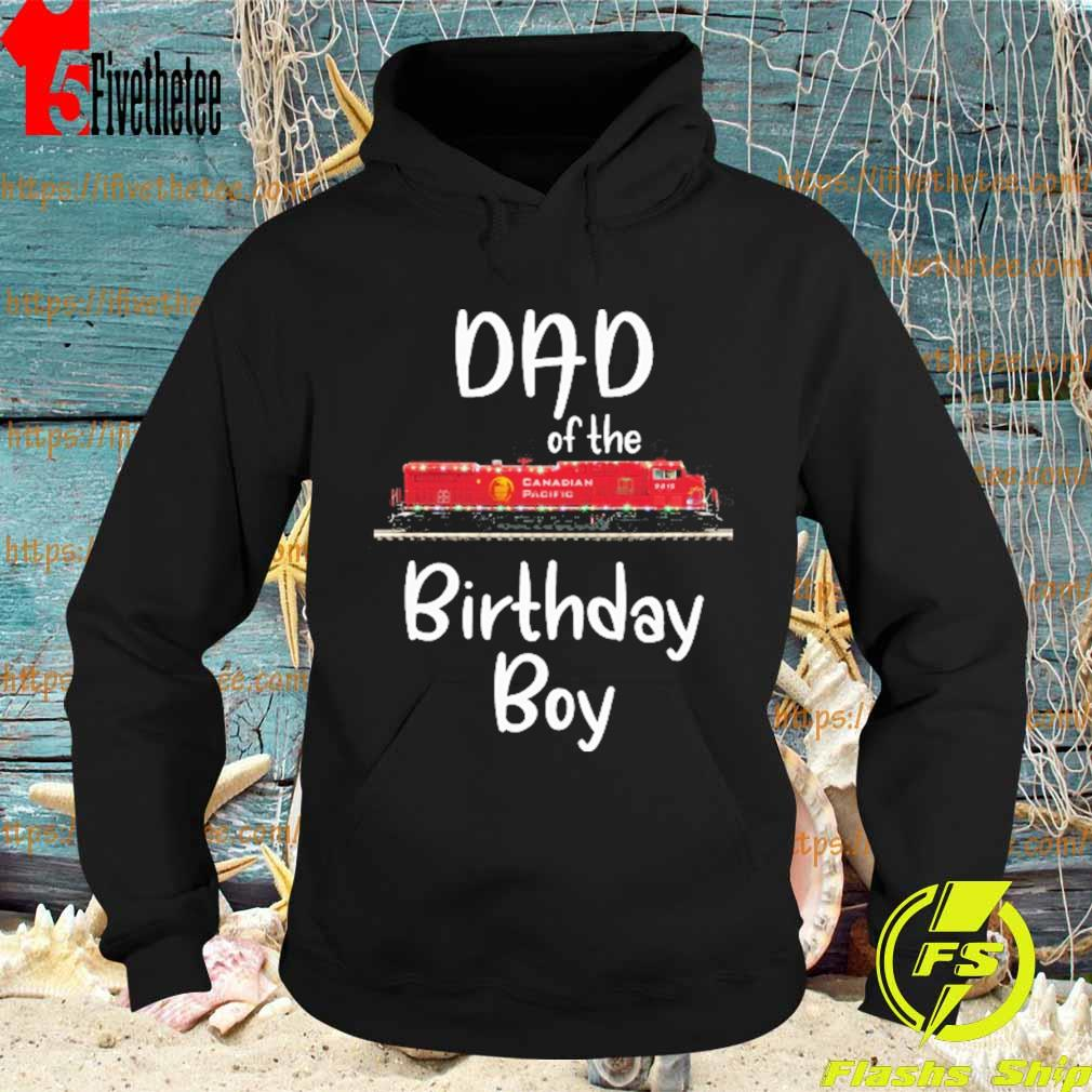 Canadian Pacific 9616 Dad of the birthday boy s Hoodie