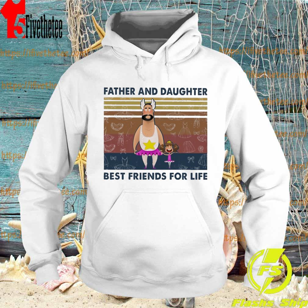 Father and daughter best friends for life funny vintage s Hoodie