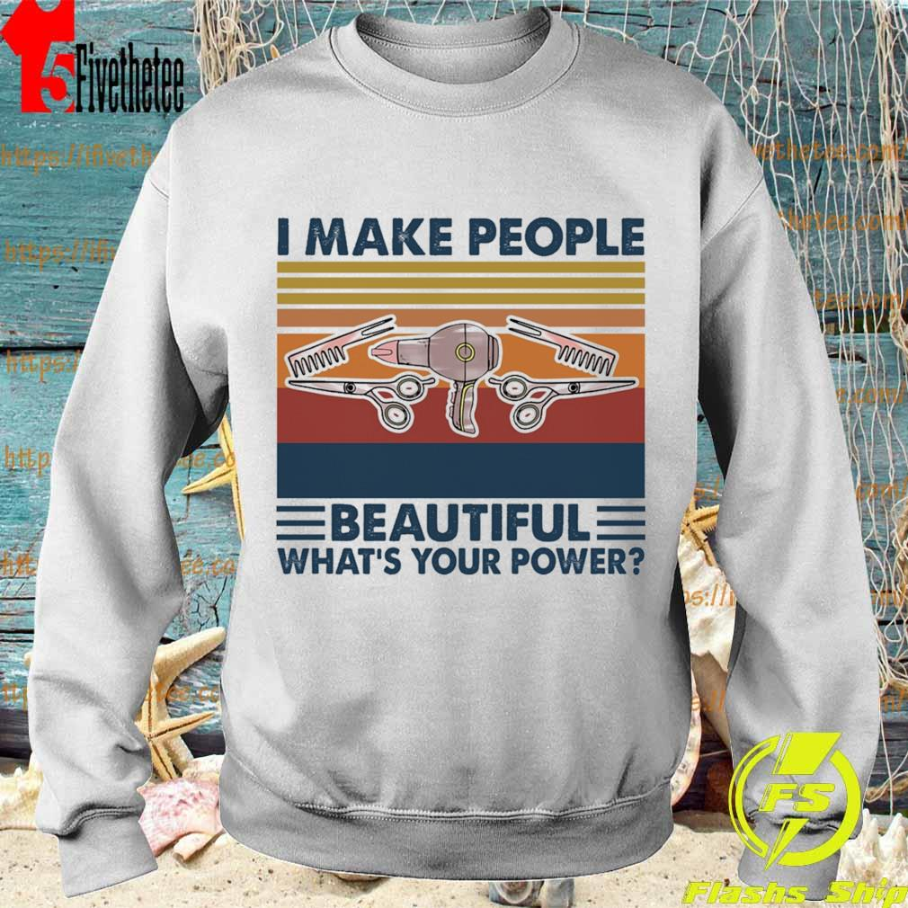 Hairstyle I make people Beautiful what's your power vintage s Sweatshirt