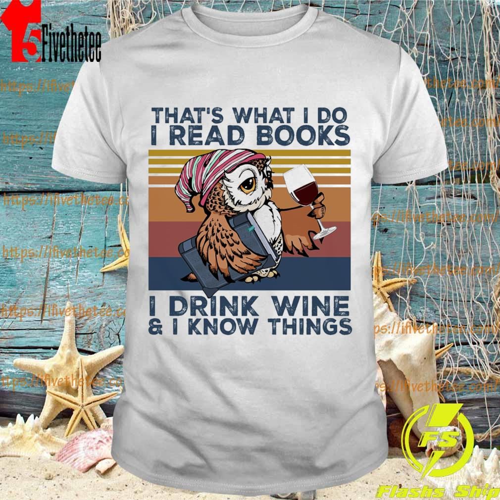 Owl that's what i do i read books i drink wine & i know things vintage shirt