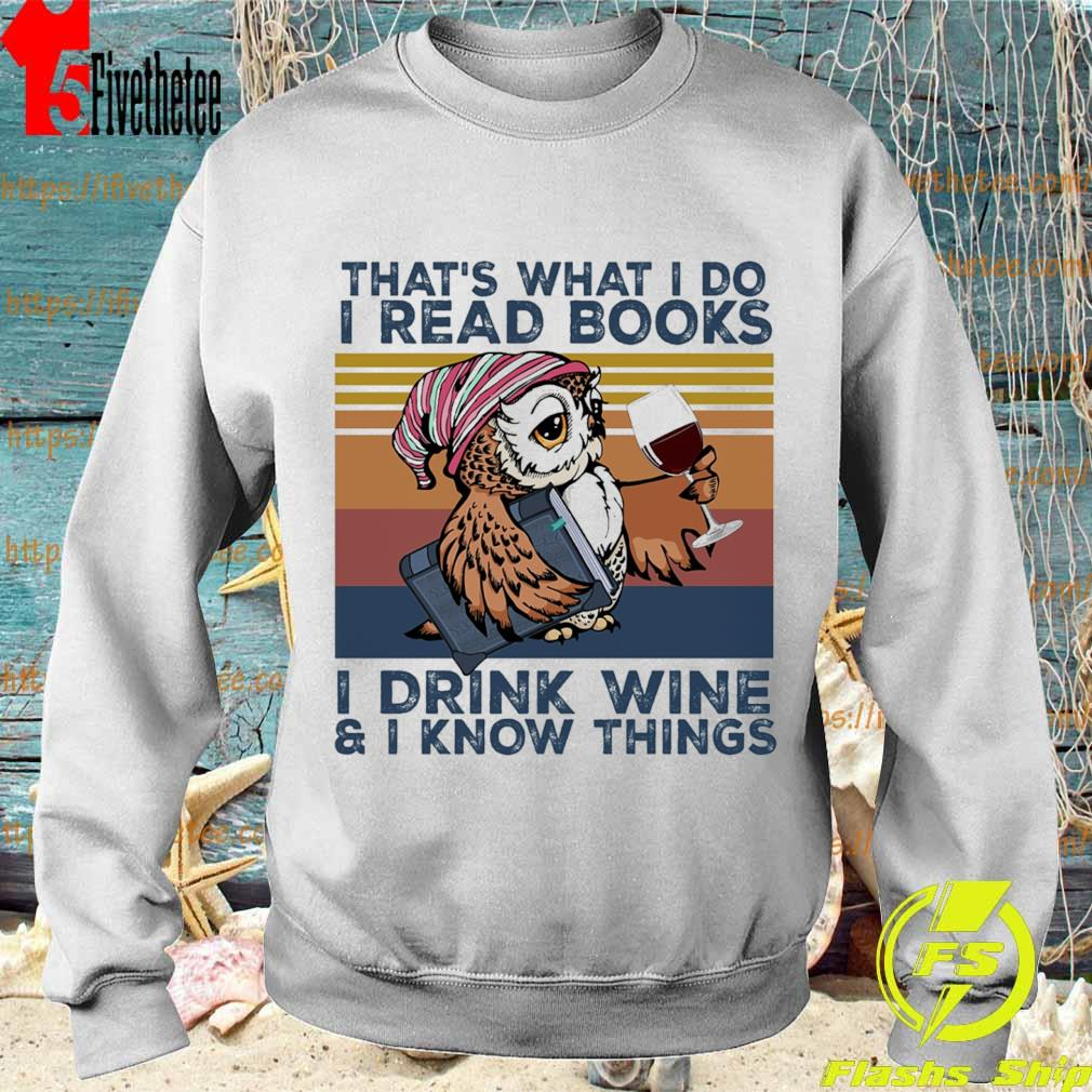Owl that's what i do i read books i drink wine & i know things vintage s Sweatshirt