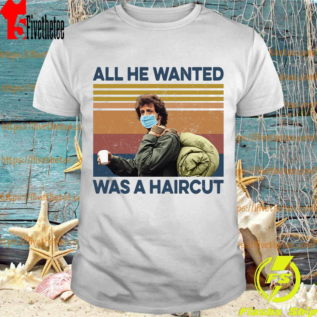 Rambo Face Mask All He Wanted Was A Haircut vintage shirt