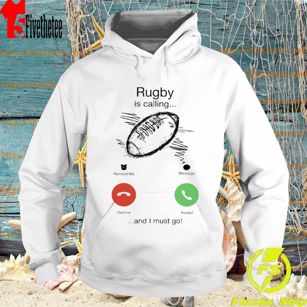 Rugby is calling and i must go s Hoodie