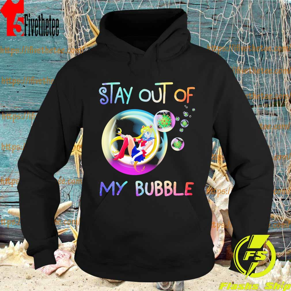 Sailor moon stay out of my bubble s Hoodie