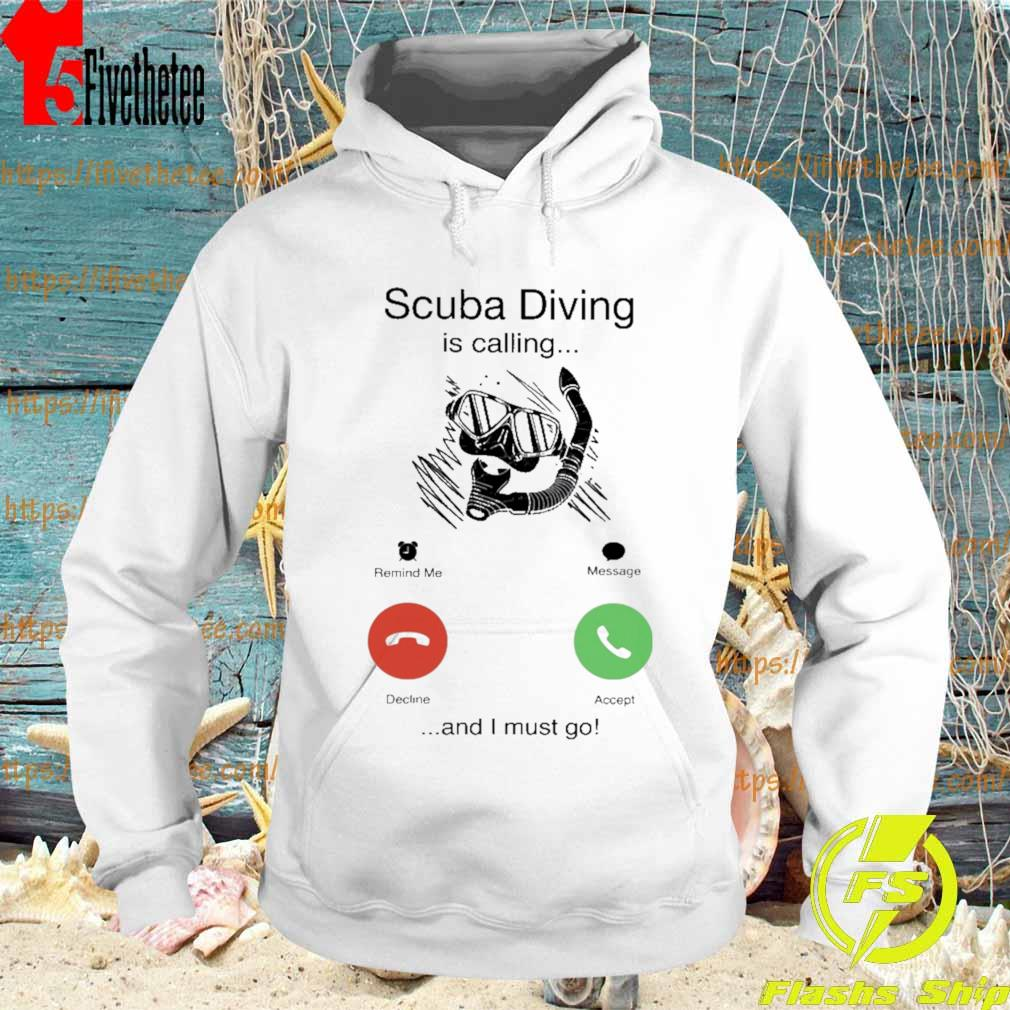 Scuba Diving is calling and i must go s Hoodie