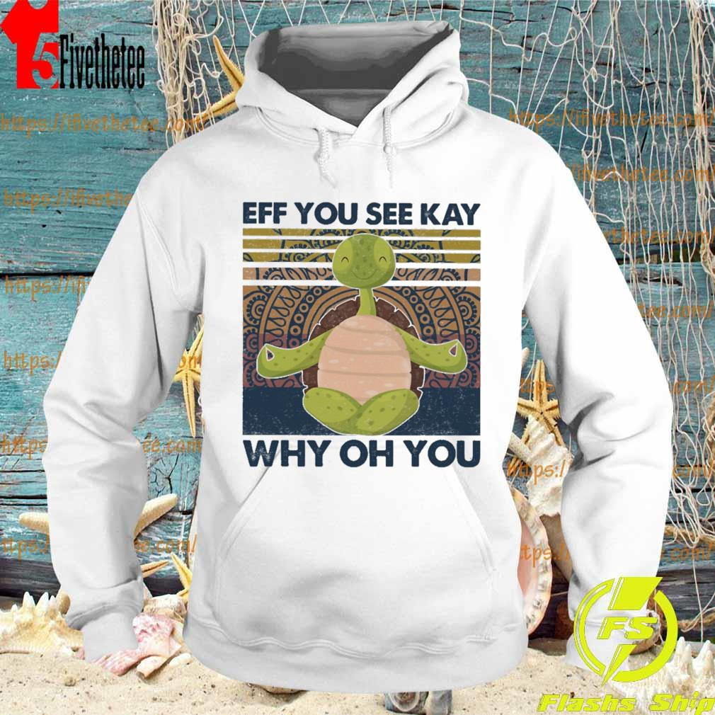Turtle yoga eff you see key why oh you vintage s Hoodie
