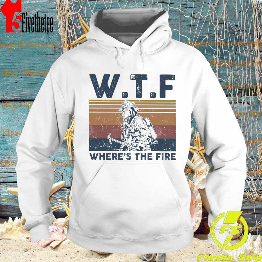WTF where's the fire vintage s Hoodie