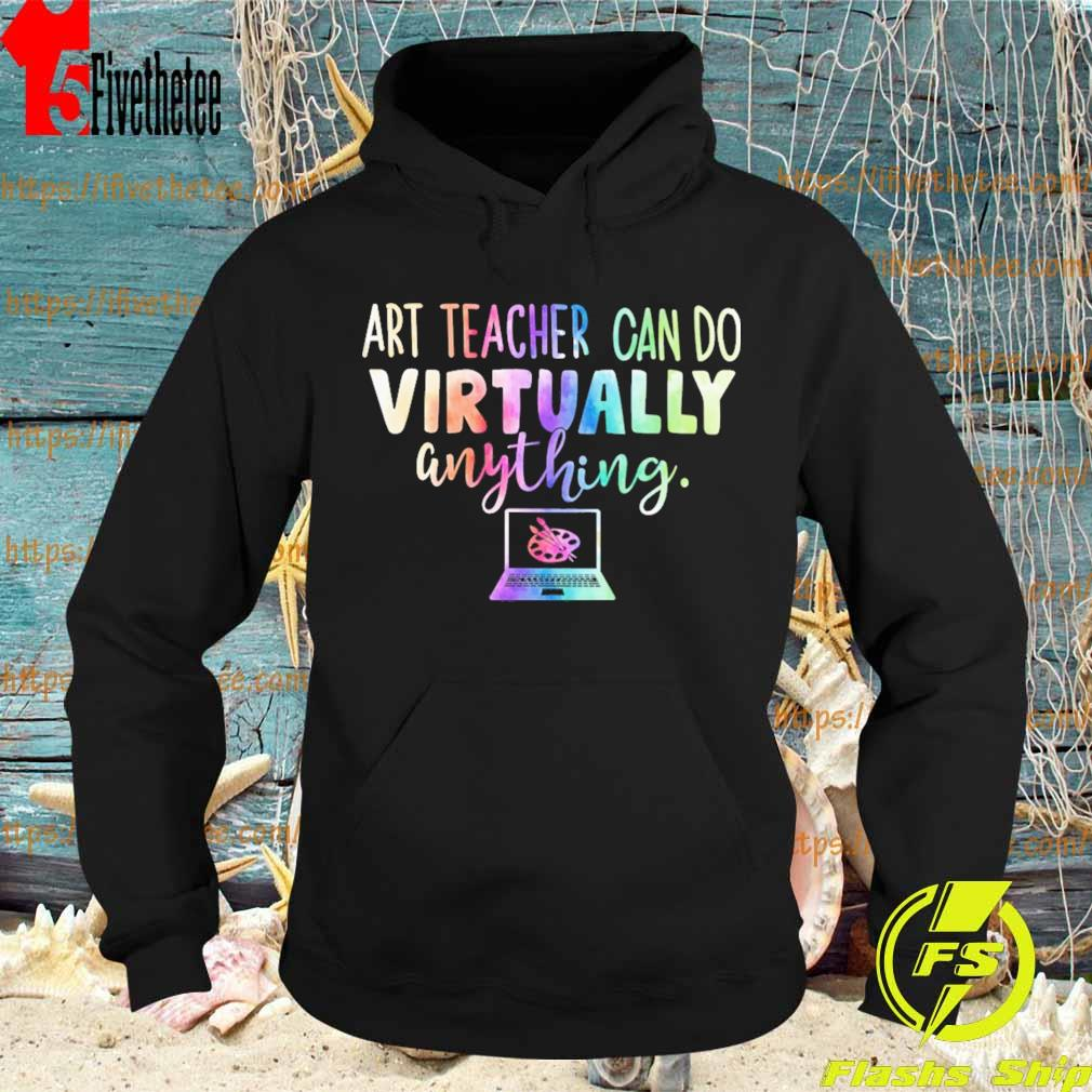 Art Teacher can do Virtually anything computer color s Hoodie