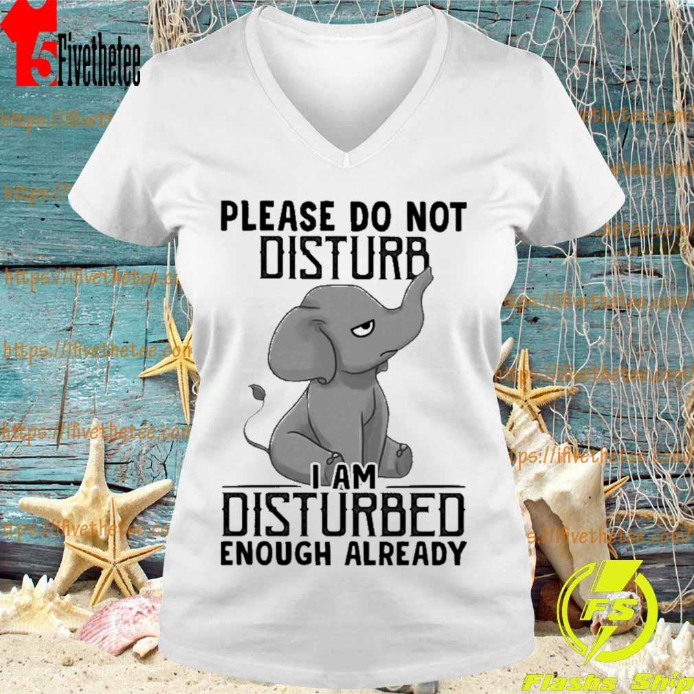 Baby Elephant Please do not disturb I am disturbed enough already s V-neck