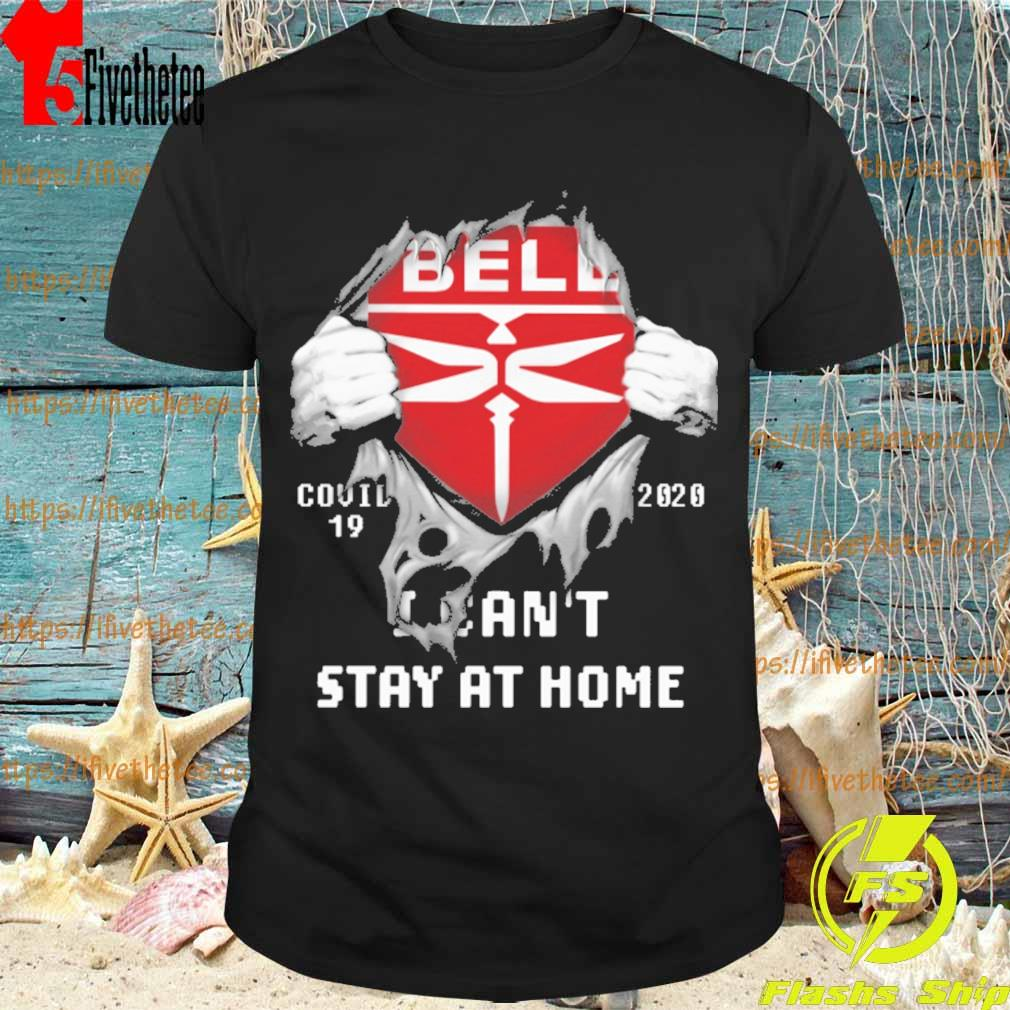 Blood inside me Bell Textron covid 19 2020 I can't stay at home shirt
