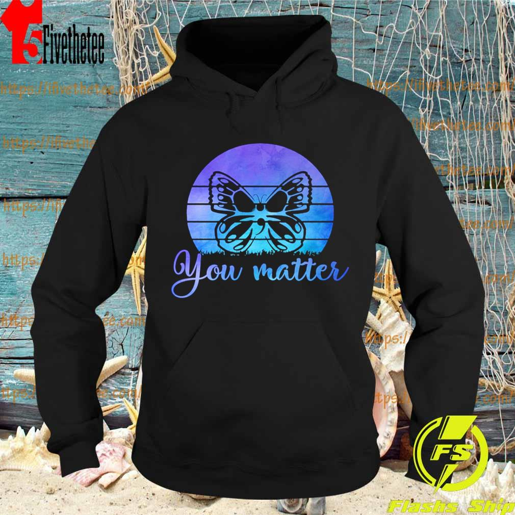 Butterfly You matter retro s Hoodie