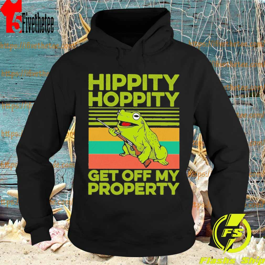 Frog Hippity hoppity get off my property vintage s Hoodie