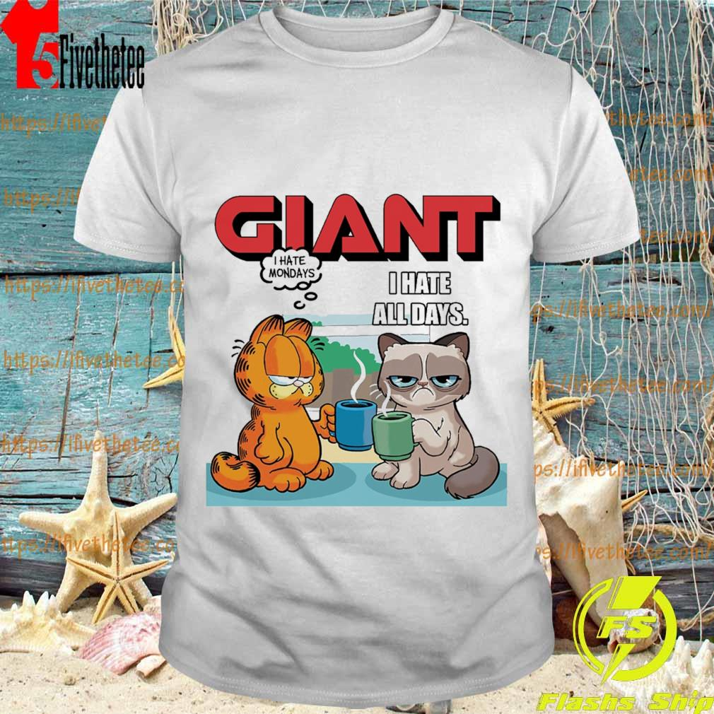 Giant Grumpy Cat and Garfield I Hate all days shirt