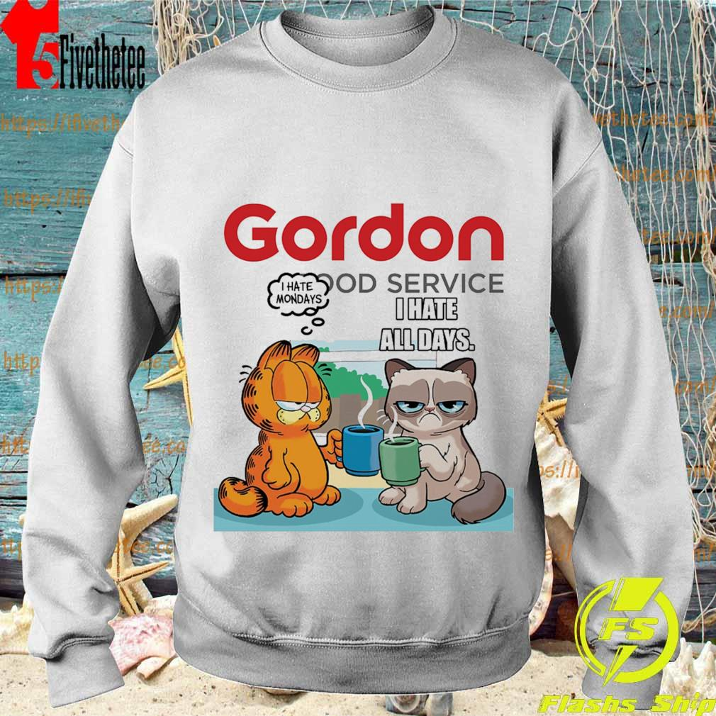 Gordon Food service Grumpy Cat and Garfield I Hate all days s Sweatshirt