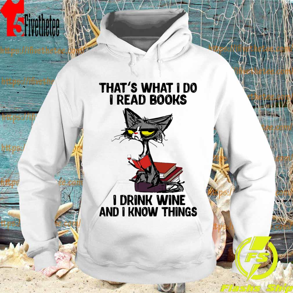 Grumpy Cat that's what I do I read books I drink wine and I know things s Hoodie