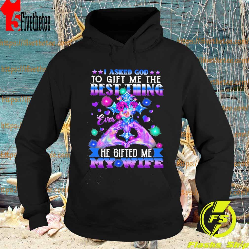 I Asked God To Gift Me The Best Thing Ever He Gifted Me My Wife Shirt Hoodie Sweater Long Sleeve And Tank Top Перевод слова jacket, американское и британское произношение, транскрипция, словосочетания, однокоренные слова, примеры использования. my wife shirt hoodie sweater