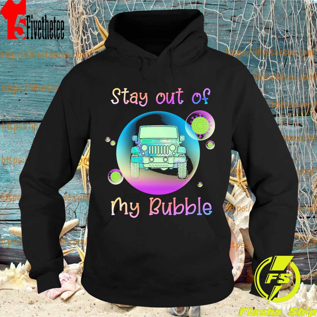 Jeep Stay out of My bubble Coronavirus s Hoodie