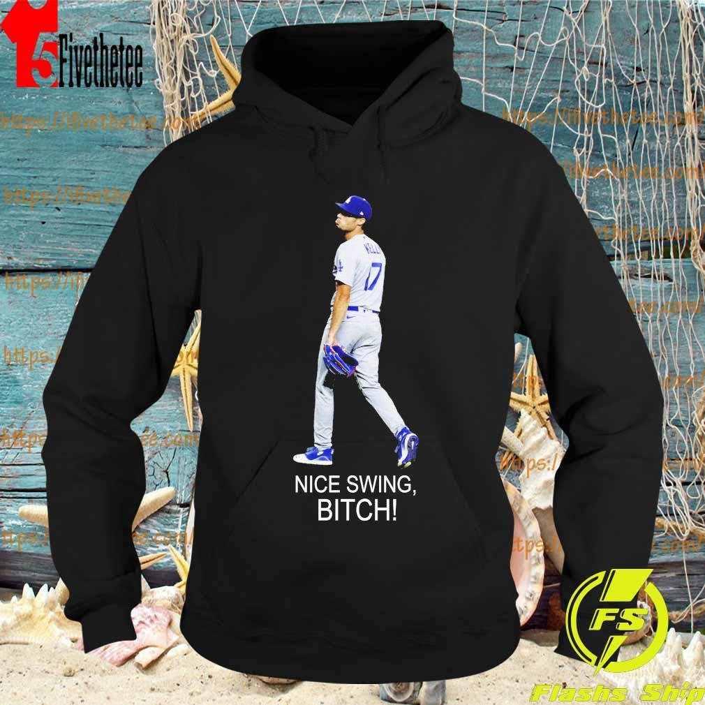 Joe Kelly 17 Dodgers Nice Swing bitch s Hoodie