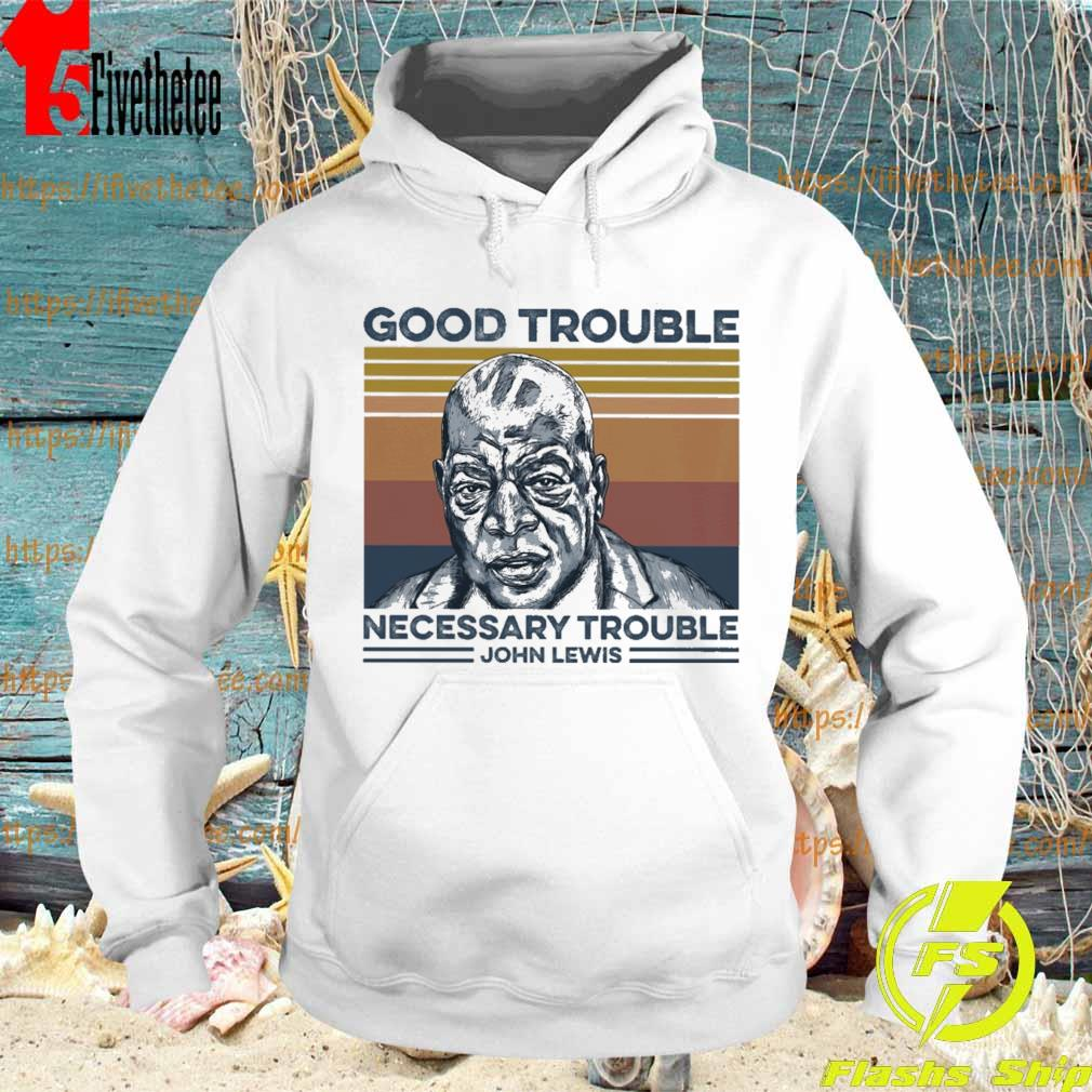 john Lewis good trouble necessary trouble vintage s Hoodie