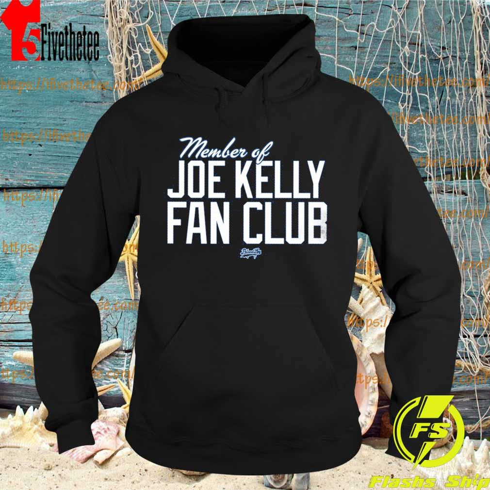 Member Of Joe Kelly fan club s Hoodie