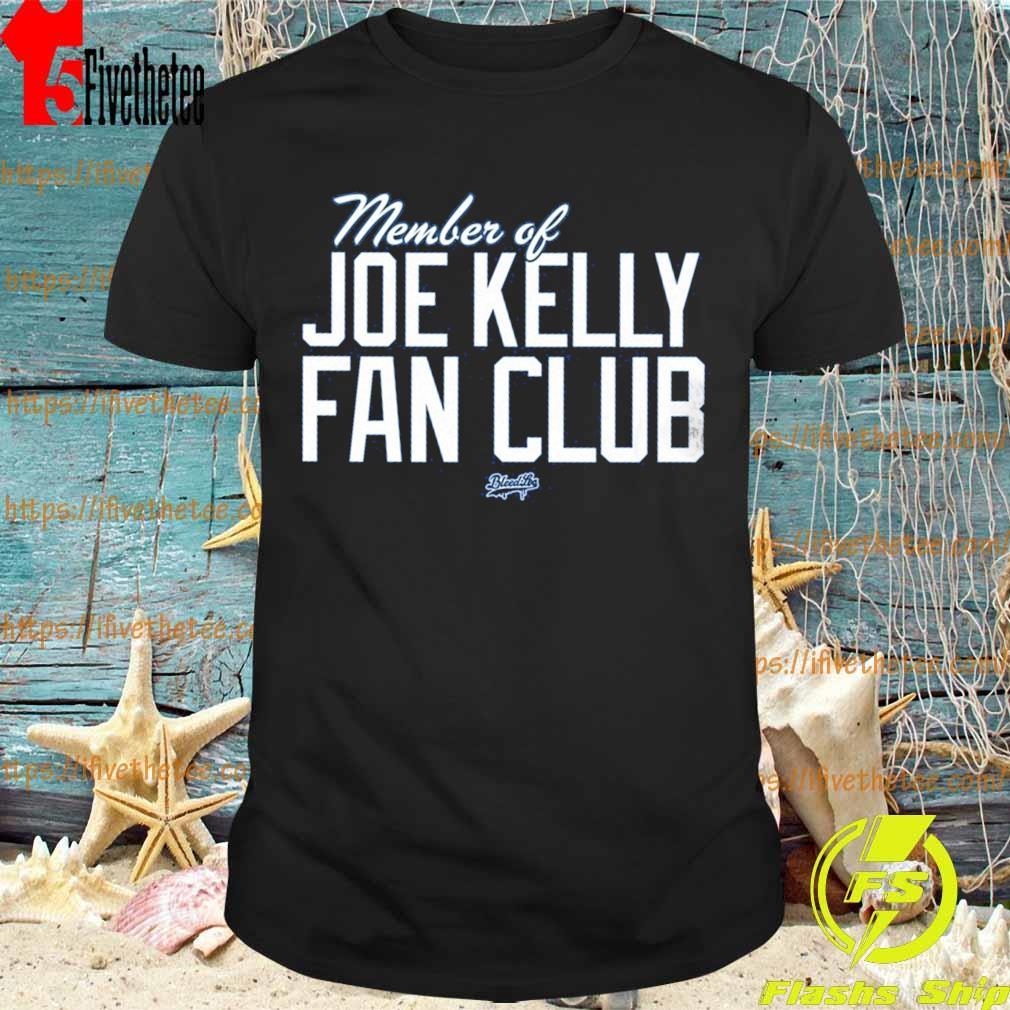 Member Of Joe Kelly fan club shirt