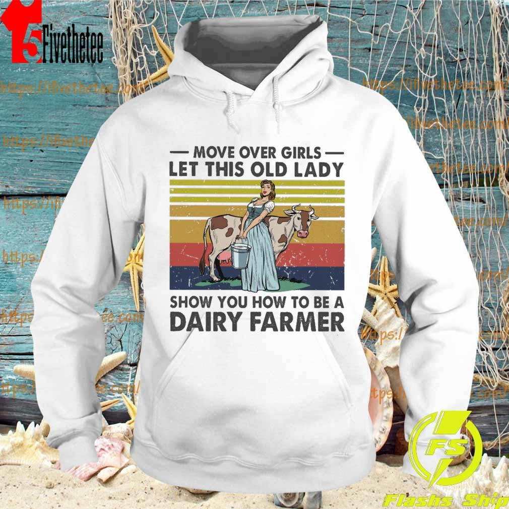 Move over Girls let this old Lady show you how to be a Dairy farmer vintage s Hoodie