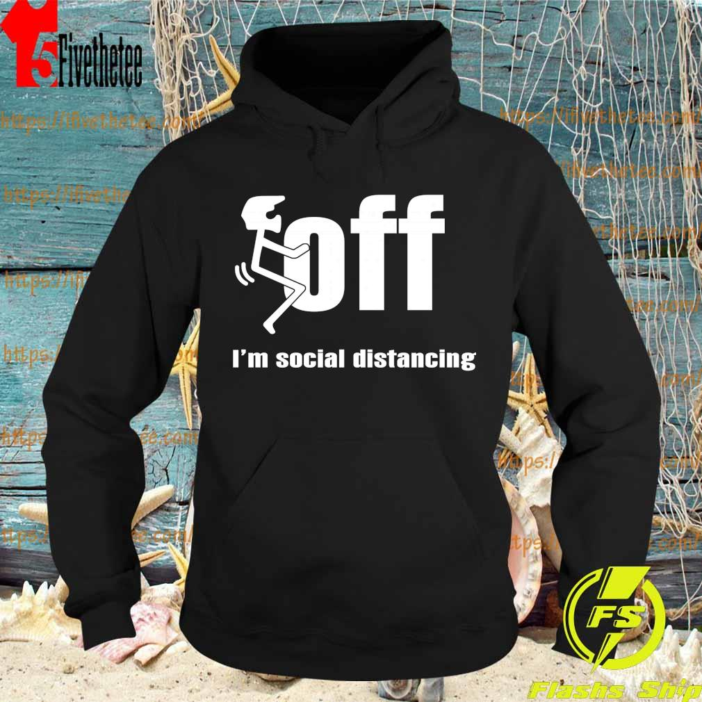 Racking Fuck off I'm social distancing s Hoodie