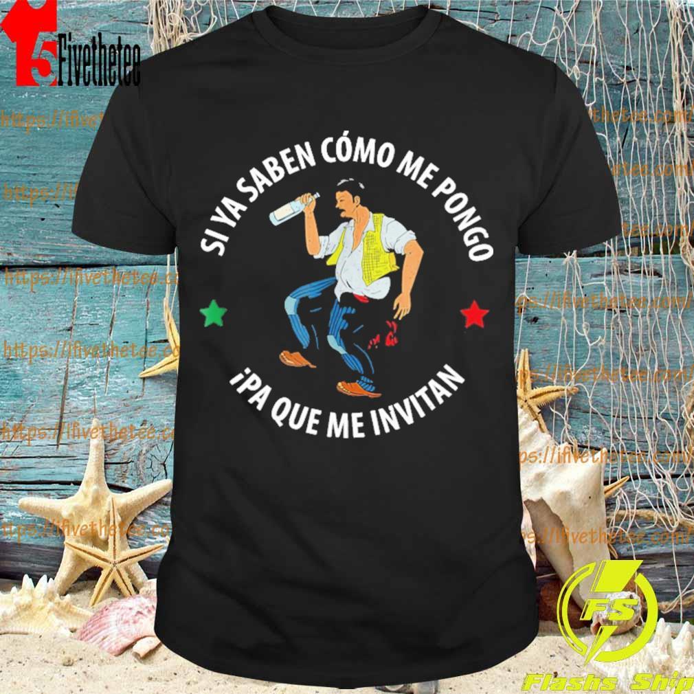 Siya Saben como me pongo ipa que me invitan shirt