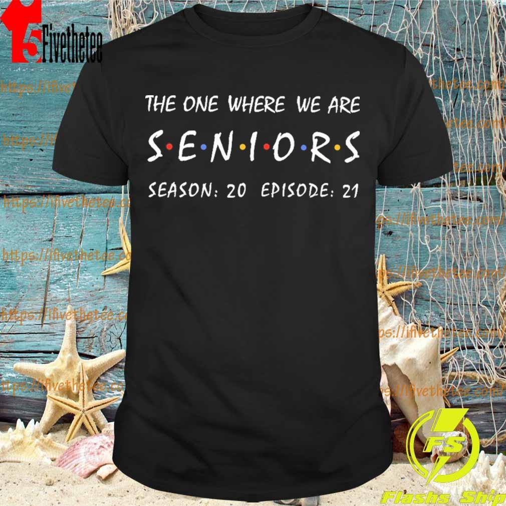 The one where We are Seniors season 20 episode 21 shirt