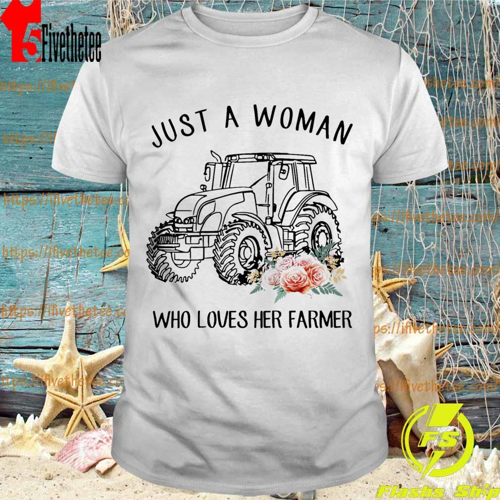 Tractor floral Just A Woman Who Loves Her Farmer Shirt