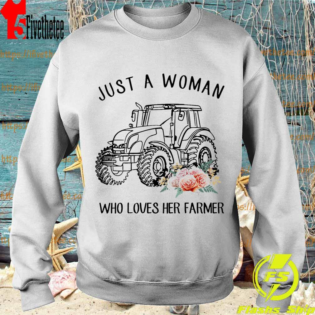 Tractor floral Just A Woman Who Loves Her Farmer Shirt Sweatshirt