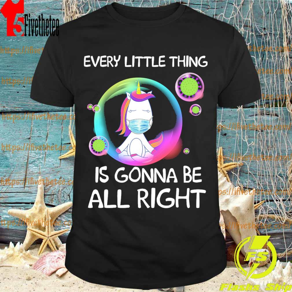 Unicorn Every little thing's Gonna be alright bubbles shirt