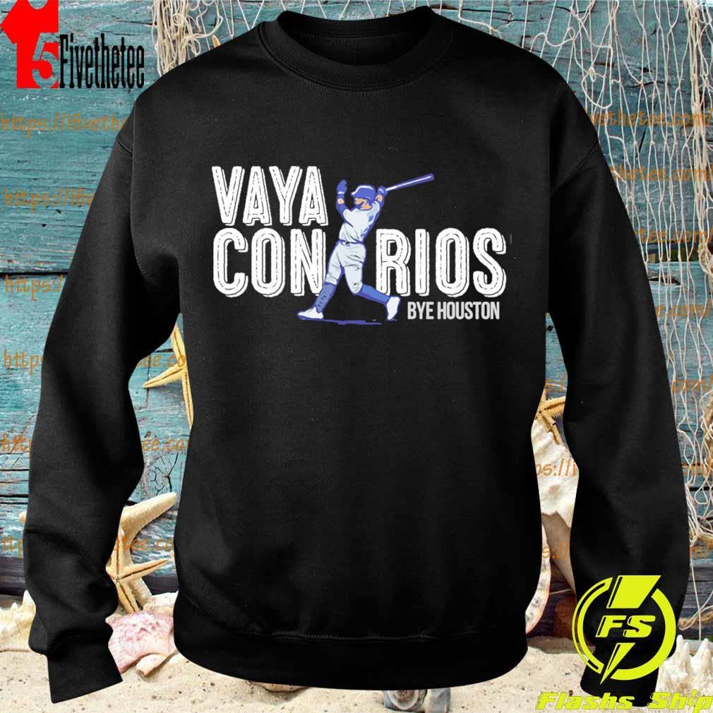 Vaya Con Rios Bye Houston s Sweatshirt